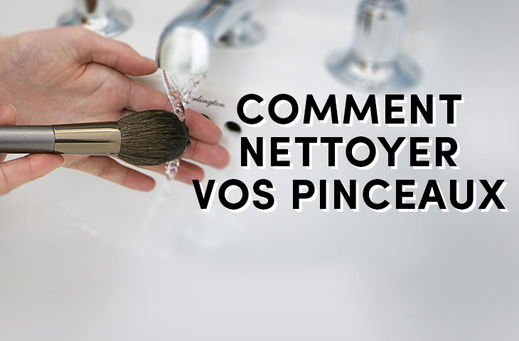Comment nettoyer vos  pinceaux