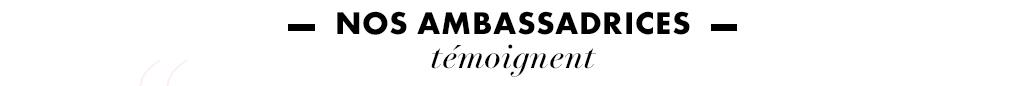 Nos ambassadrices témoignent