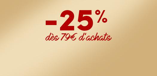 Idée Cadeau Noël – -25% dès 79€ d'achats